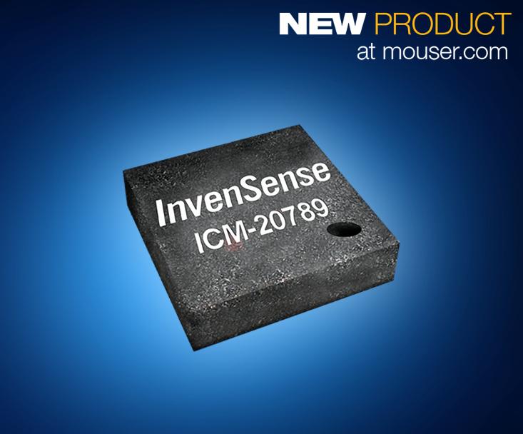 贸泽备货:InvenSense ICM-20789业界首款7轴运动和压力传感器