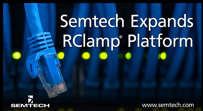 Semtech扩展其RClamp产品平台以保护电信及工业应用免受浪涌