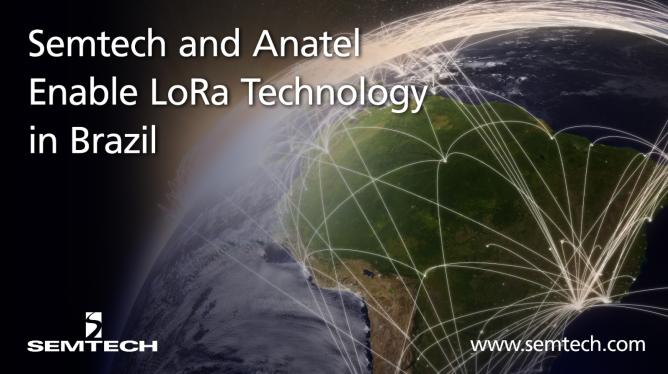 Semtech携手巴西国家电信监管局在全国部署LoRa技术