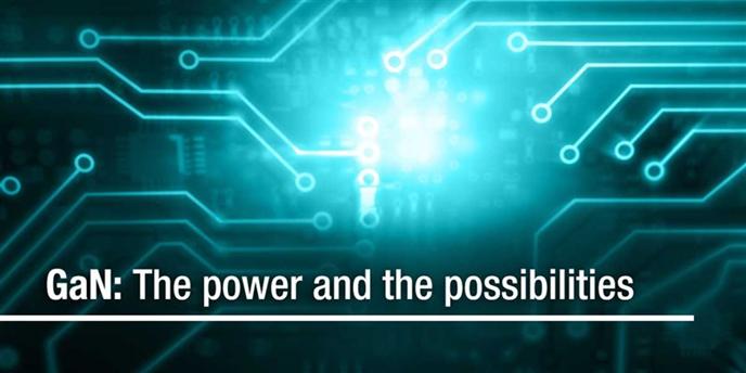 氮化镓(GaN)技术推动电源管理不断革新