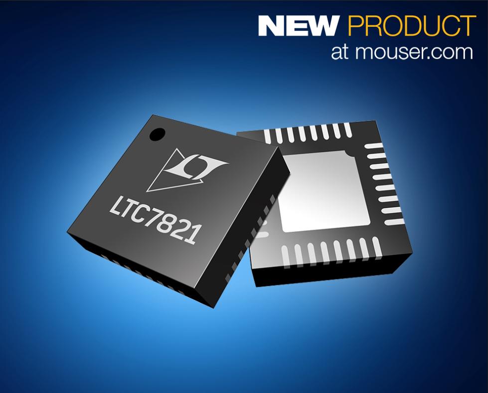 72V LTC7821混合式降压型控制器在贸泽开售
