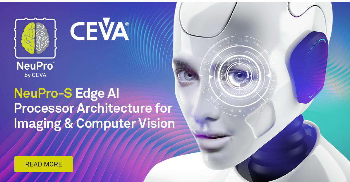 CEVA第二代AI处理器问市,性能、功率均有大幅提升