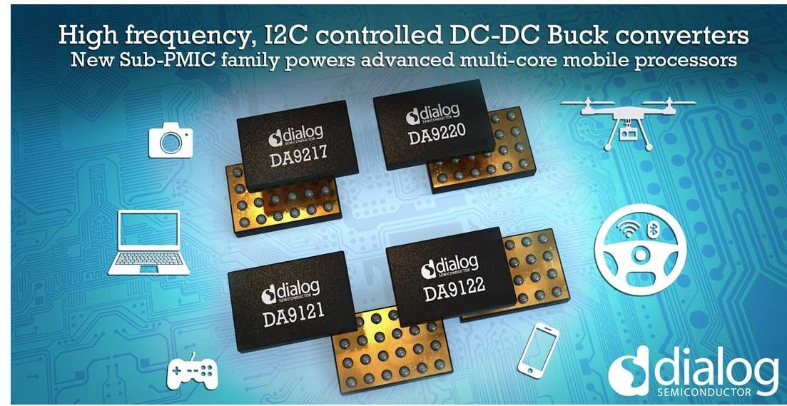 Dialog推出针对最新移动处理器的可配置、高频率Sub-PMIC系列