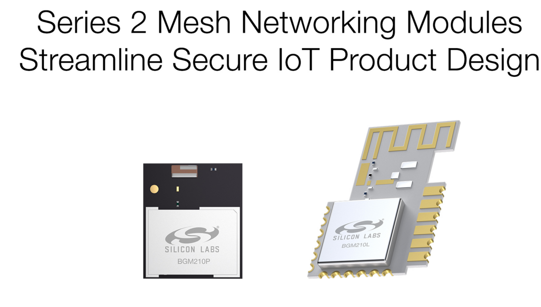 Silicon Labs推出新系列高集成度、安全的Wireless Gecko模块