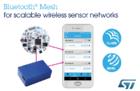 ST解锁Bluetooth?Mesh全功能 赋能可扩展无线传感器网络