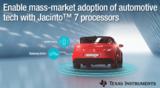 TI Jacinto™7处理器加速ADAS和网关技术大规模应用速度