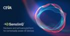CEVA SenslinQ平台,简化情境感知IoT设备开发