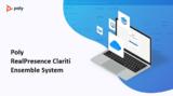 RealPresence Clariti Ensemble助力全面云视讯加速部署