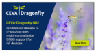 CEVA-Dragonfly NB2交钥匙解决方案达成另一关键里程碑