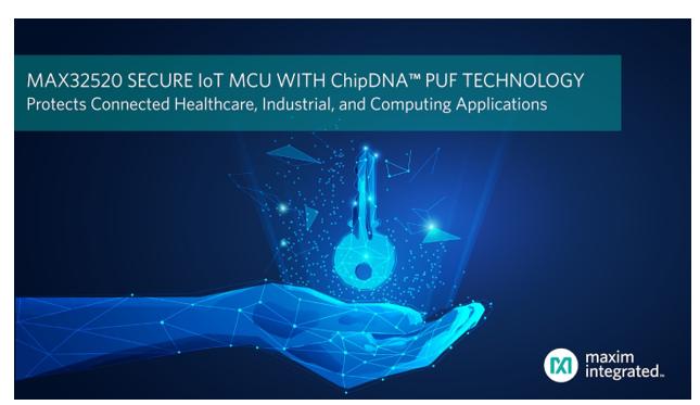 内置ChipDNA PUF密钥保护,Maxim全新IoT微控制器问市