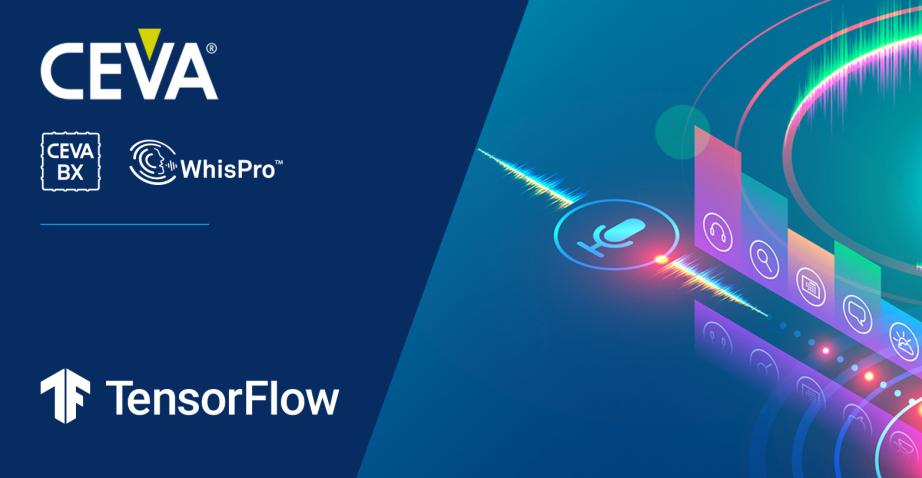 CEVA将DSP和语音神经网络集成于TensorFlow Lite for Microcontrollers