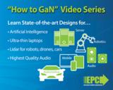 EPC更新视频播客系列,让你对GaN有更清晰的了解