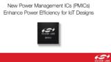 提高电源转换效率,延长电池寿命,Silicon <font color='red'>Labs</font> 全新PMIC问市