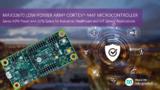 <font color='red'>Maxim</font> 全新Arm Cortex-M4F微控制器可有效提高设备正常运行时间