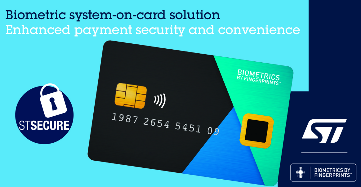 ST联手Fingerprint Cards,推出先进的生物识别支付卡解决方案
