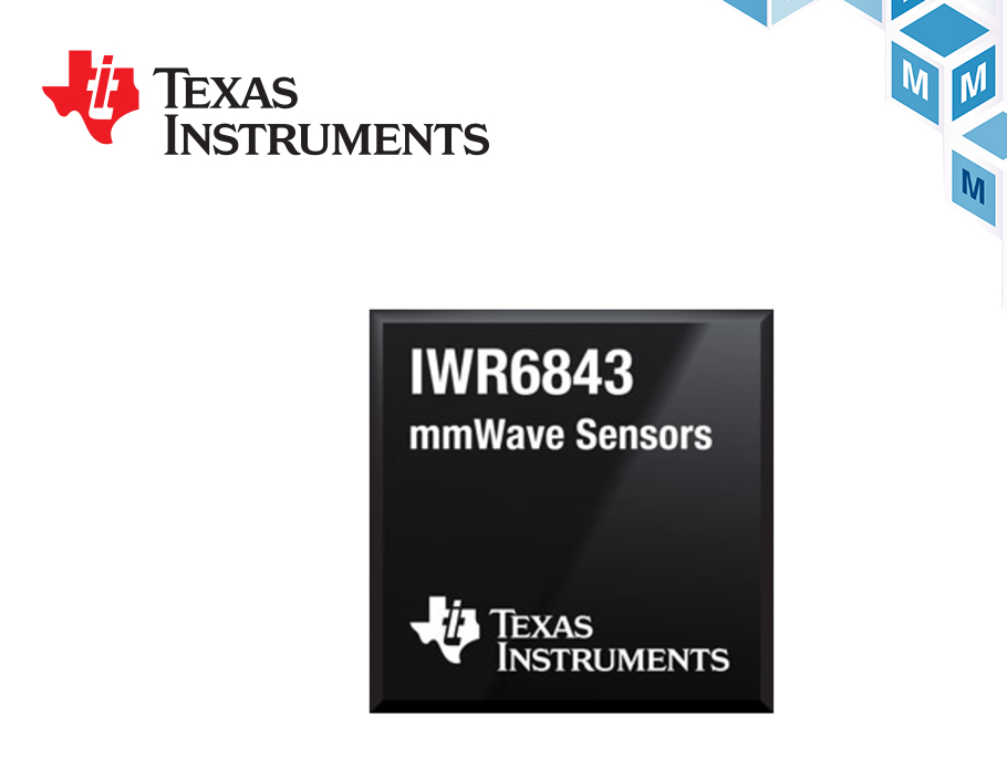 TI IWR6x毫米波传感器贸泽开售