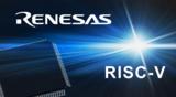 <font color='red'>瑞萨</font>联手Andes 开发首款RISC-V架构ASSP产品