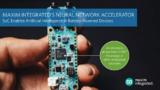 AI技术赋能电池系统,<font color='red'>Maxim</font>全新神经网络加速器芯片问市