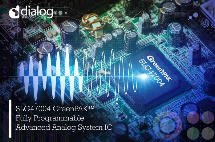 Dialog推出先进模拟GreenPAK™ IC,可实现快速设计