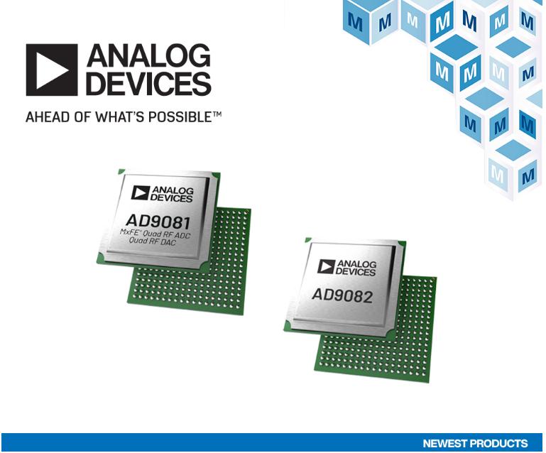 贸泽备货ADI-AD9081和AD9082 MxFE为宽带通信和-信号处理提供支持