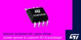ST 稳健的隔离式 SiC 栅极驱动器采用窄型 SO-8 封装可节省空间